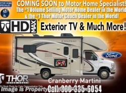 New 2017  Thor Motor Coach Chateau 22E W/HD-Max, Ext. TV, 15 K A/C, Back-Up Cam, Ford by Thor Motor Coach from Motor Home Specialist in Alvarado, TX