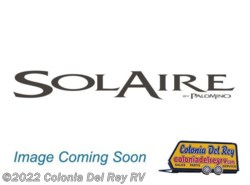 New 2017  Palomino Solaire 312TSQBK by Palomino from Colonia Del Rey RV in Corpus Christi, TX